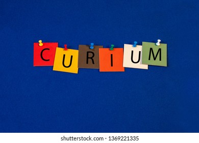 Curium - one of a complete periodic table series of element names - educational sign or design for teaching chemistry.