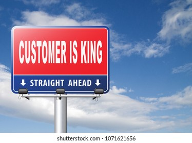 Customer is king gives best services towards client, including satisfaction and experience. Road sign billboard with text. 3D, illustration
