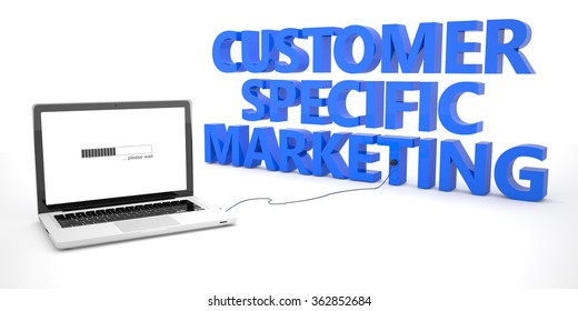 Customer Specific Marketing - laptop notebook computer connected to a word on white background. 3d render illustration.