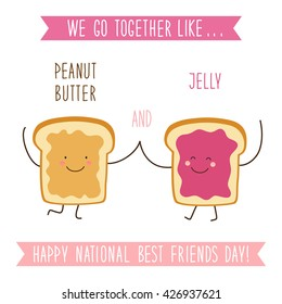 Cute unusual National Best Friends Day card as funny hand drawn cartoon characters and hand written text We Go Together like Peanut Butter and Jelly