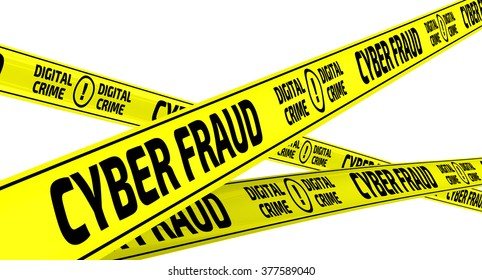 """CYBER FRAUD. DIGITAL CRIME. Yellow warning tapes with inscription """"CYBER FRAUD. DIGITAL CRIME"""". Isolated"""