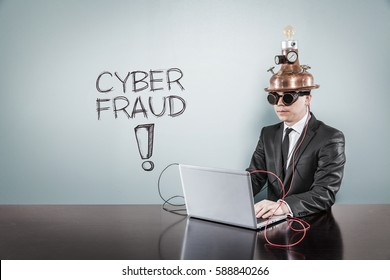 Cyber fraud text with vintage businessman using laptop
