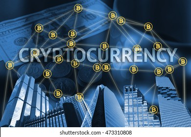 Cyptocurrency or digital money concept image. Cryptocurrency text , building and bitcon connect with world coin and dollar banknote background, Fintech innovation Technology
