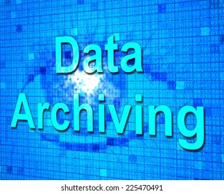 Data Archiving Representing Cataloguing Archives And Backup