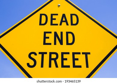 """The """"Dead End Street"""" sign."""