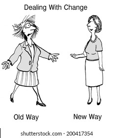 Dealing with Change:  Old Way, New Way