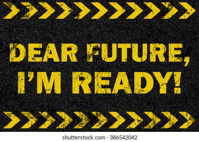 Dear future, I'm ready! word on grunge background