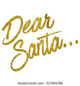 Dear Santa Gold Faux Foil Metallic Glitter Quote Isolated