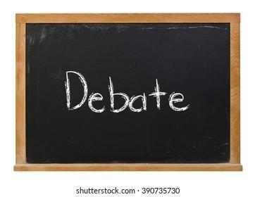 Debate written in white chalk on a black chalkboard isolated on white
