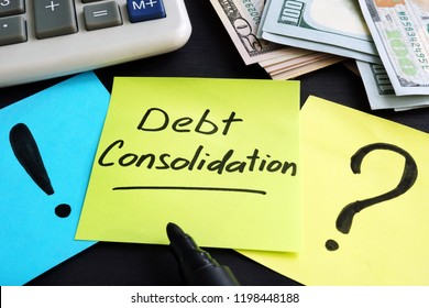 Debt consolidation written by hand and money.