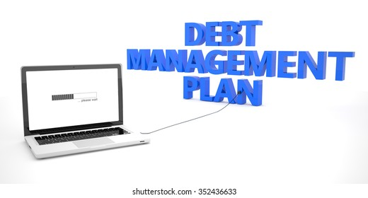 Debt Management Plan - laptop notebook computer connected to a word on white background. 3d render illustration.