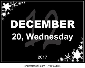 December day calendar with a black background depicting the shapes of various snow crystals. / December 20, wednesday.