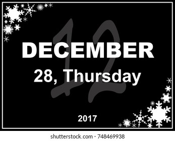 December day calendar with a black background depicting the shapes of various snow crystals. / December 28, thursday.