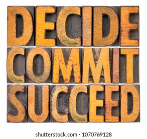 Decide, commit, succeed - isolated word abstract in vintage letterpress wood type