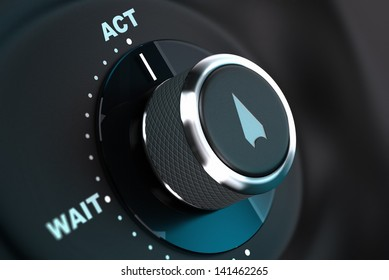 Decision button with the words wait and act, button arrow pointing to the word action. 3D render, concept image for proactivity