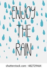 Decorative Enjoy The Rain Card. Gray Simple Handwritten Text And Blue Messy  Raindrops On White