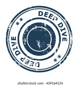 Deep Dive business concept rubber stamp isolated on a white background.