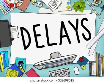 Delays Interruption Late Obstruction Suspend Concept