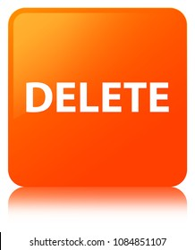 Delete isolated on orange square button reflected abstract illustration