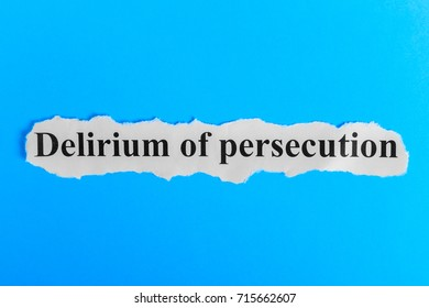 Delirium of persecution text on paper. Word Delirium of persecution on a piece of paper. Concept Image. Delirium of persecution Syndrome