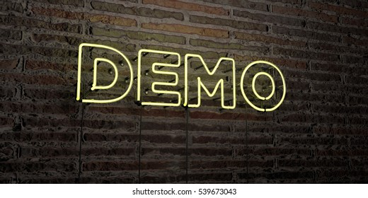 DEMO -Realistic Neon Sign on Brick Wall background - 3D rendered royalty free stock image. Can be used for online banner ads and direct mailers.