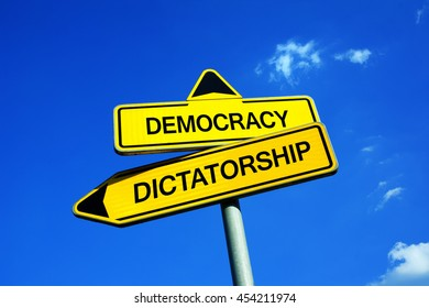 Democracy vs Dictatorship - Traffic sign with two options - democratic election or dictatorship of strong authoritarian ruler with power and dominance. Freedom vs repression and oppression