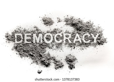 Democracy word text written in dirt, ash, sand as a bad or misuse government, people society system concept