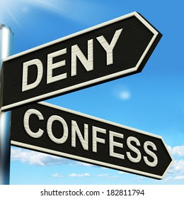 Deny Confess Signpost Meaning Refute Or Admit To
