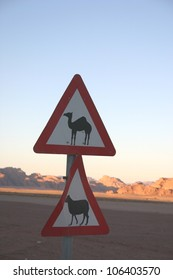 In the desert of Jordan camel crossing signs give ample warning as the animals have the right of way there.