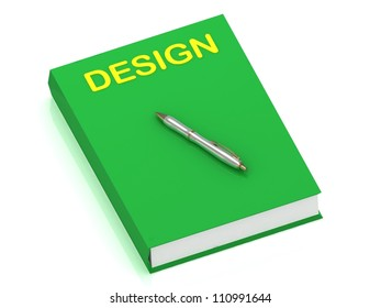 DESIGN name on cover book and silver pen on the book. 3D illustration isolated on white background