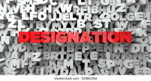 DESIGNATION -  Red text on typography background - 3D rendered royalty free stock image. This image can be used for an online website banner ad or a print postcard.