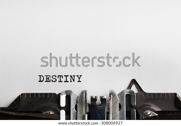 Destiny slogan written by a typewriter