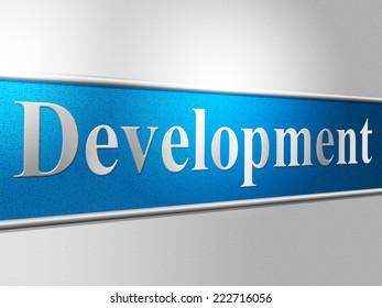 Development Develop Showing Enlargement Growth And Developing