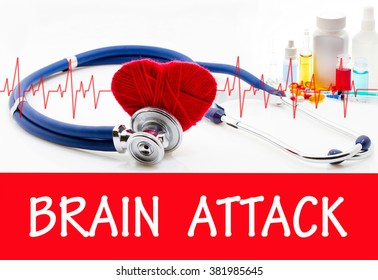 The diagnosis of brain attack. Phonendoscope and vaccine with drugs. Medical concept.