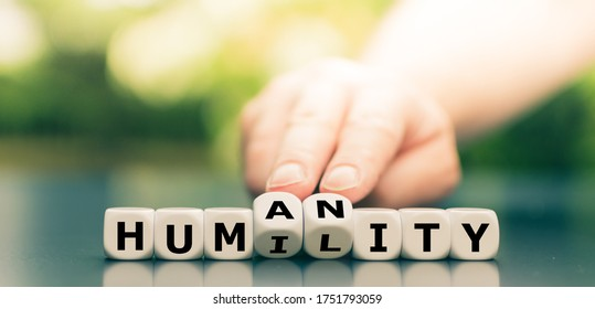 """Dice form the words """"humility"""" and """"humanity""""."""