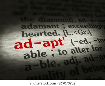 Dictionary definition of the word adapt.