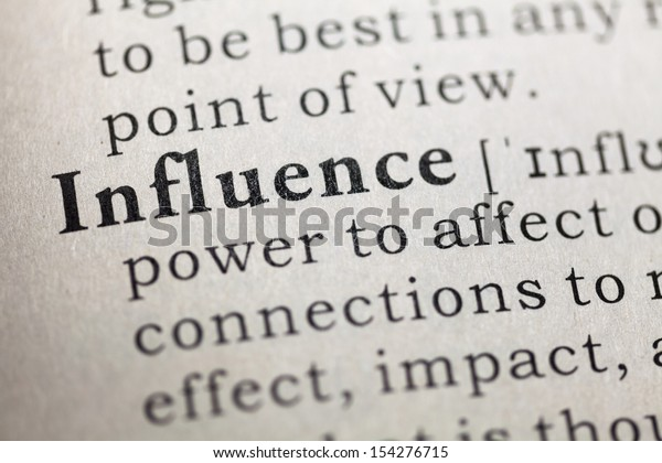 Dictionary definition of the word influence.