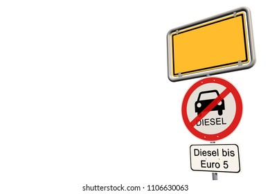 Diesel driving ban - empty german town sign with the additional prohibition sign diesel driving ban up to Euro 5 - isolated on white - 3d render