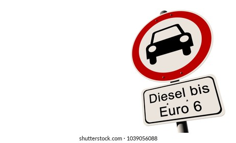 "Diesel driving ban Euro 6 - german road sign with the german text ""Diesel up to Euro 6"""