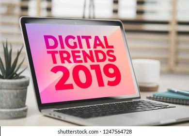 Digital Trends 2019 on screen laptop computer, Digital marketing, Business and technology concept.