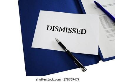 dismissed / dismissal sign with application portfolio background - job, economy, business & career
