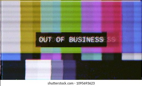 A distorted tv transmission or VHS tape screen, a noisy signal of SMPTE color bars (a television screen test pattern) with the text Out of business.