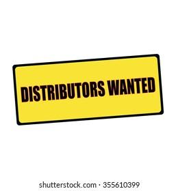 distributors wanted wording on rectangular signs