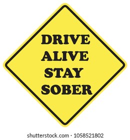 Dive Alive Stay Sober warning sign with black letters over yellow background