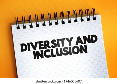 Diversity And Inclusion text quote on notepad, concept background