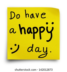 Do have a happy day, word on yellow sticker paper note on white background