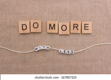 Do more - with less
