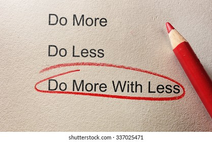 Do More With Less circled in red pencil