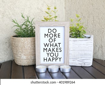 Do more of what makes you happy / Inspirational image