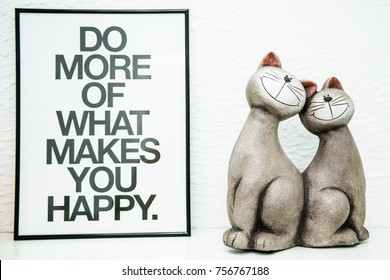 Do more of what makes you happy, decoration quote in house.